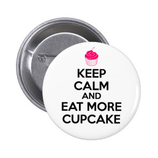 Keep Calm And Eat More Cupcake 6 Cm Round Badge
