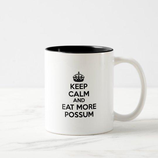Keep Calm And Eat More Possum Two-Tone Coffee