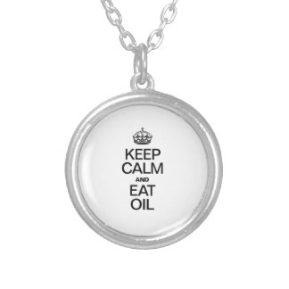 KEEP CALM AND EAT OIL ROUND PENDANT NECKLACE