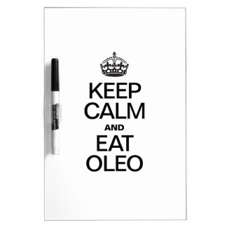 KEEP CALM AND EAT OLEO DRY ERASE BOARDS