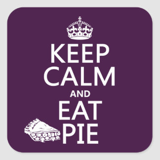Keep Calm and Eat Pie Square Sticker