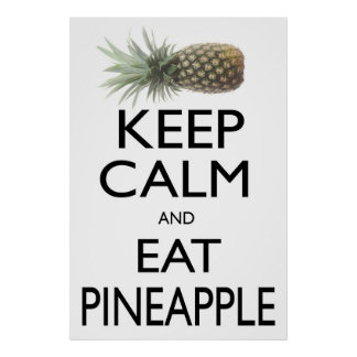 Keep Calm and Eat Pineapple Poster