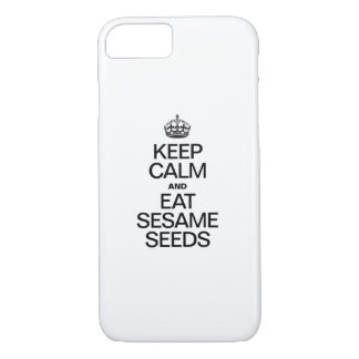KEEP CALM AND EAT SESAME SEEDS iPhone 7 CASE
