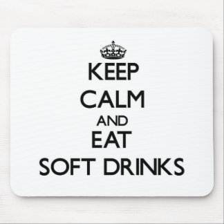 Keep calm and eat Soft Drinks Mouse Pads