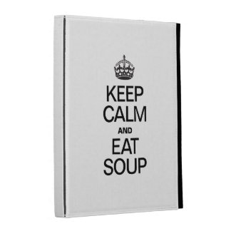 KEEP CALM AND EAT SOUP iPad CASES