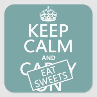 Keep Calm and Eat Sweets (customizeable) Square Sticker