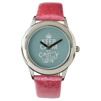 Keep Calm and Eat Sweets (customizeable) Watch