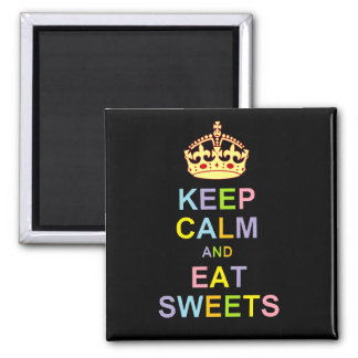 Keep Calm and Eat Sweets Magnet