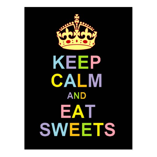Keep Calm and Eat Sweets Postcard