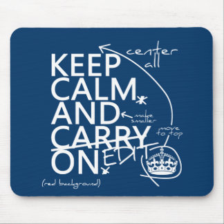 Keep Calm and Edit On (in any color) Mouse Mat