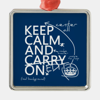 Keep Calm and Edit On (in any color) Silver-Colored Square Decoration