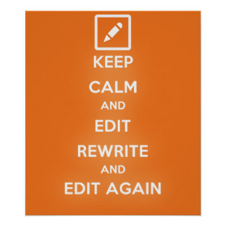 Keep Calm and Edit Rewrite and Edit Again Poster
