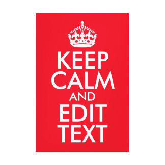 Keep Calm and Edit Text Canvas Print