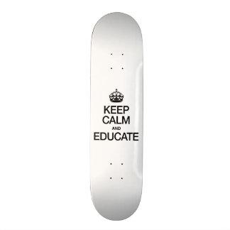 KEEP CALM AND EDUCATE SKATE BOARD