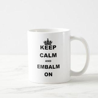 KEEP CALM AND EMBALM ON COFFEE MUG