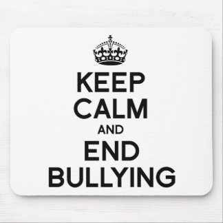 KEEP CALM AND END BULLYING MOUSEPAD