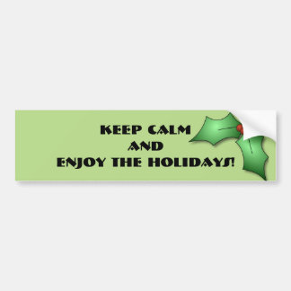 Keep Calm and Enjoy the Holidays Bumper Sticker