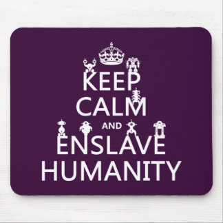 Keep Calm and Enslave Humanity (robots) Mouse Mat