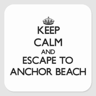 Keep calm and escape to Anchor Beach Connecticut Square Stickers