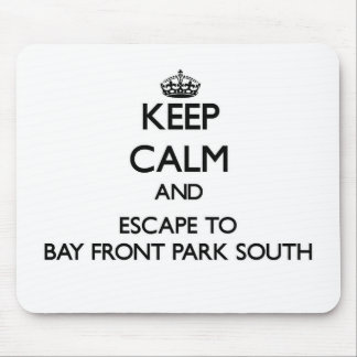 Keep calm and escape to Bay Front Park South Flori Mouse Pads