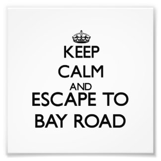 Keep calm and escape to Bay Road Massachusetts Photo Art