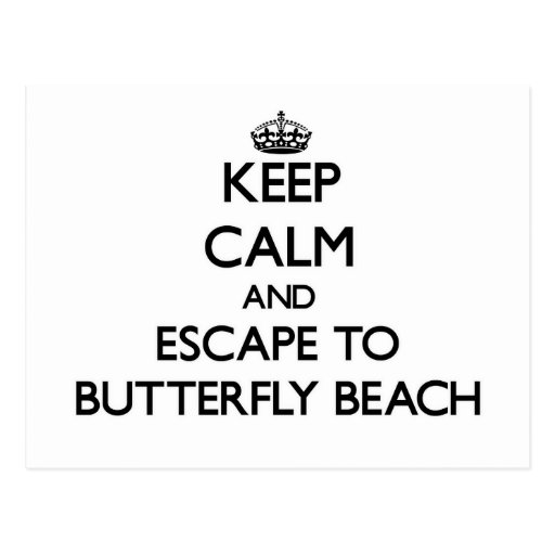 Keep calm and escape to Butterfly Beach California Postcards