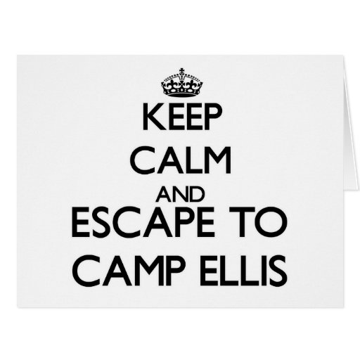 Keep calm and escape to Camp Ellis Maine Greeting Cards
