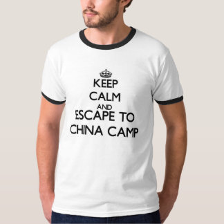Keep calm and escape to China Camp California Tshirts