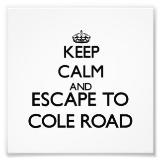 Keep calm and escape to Cole Road Massachusetts Photo Art
