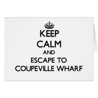 Keep calm and escape to Coupeville Wharf Washingto Note Card