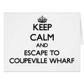 Keep calm and escape to Coupeville Wharf Washingto Big Greeting Card