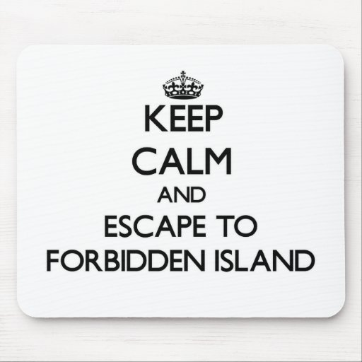 Keep calm and escape to Forbidden Island Northern Mouse Pad
