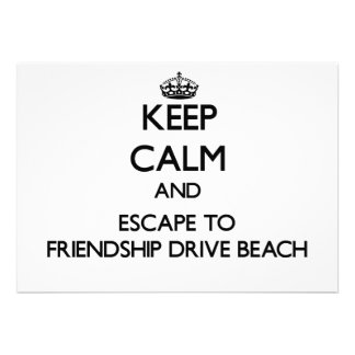 Keep calm and escape to Friendship Drive Beach New Announcement