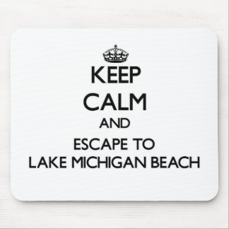 Keep calm and escape to Lake Michigan Beach Michig Mouse Pad