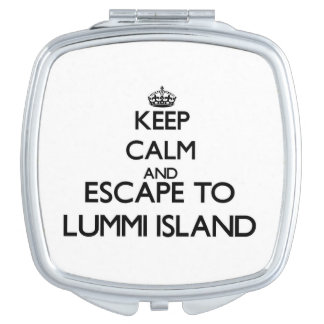Keep calm and escape to Lummi Island Washington Makeup Mirror