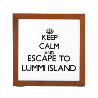 Keep calm and escape to Lummi Island Washington Desk Organisers