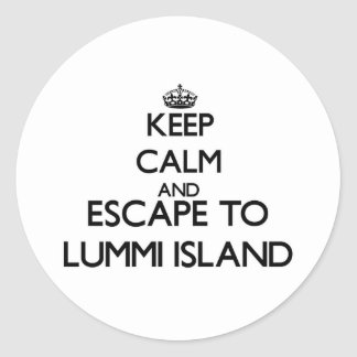 Keep calm and escape to Lummi Island Washington Round Sticker