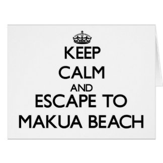 Keep calm and escape to Makua Beach Hawaii Big Greeting Card