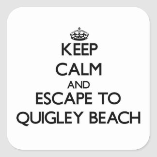Keep calm and escape to Quigley Beach Connecticut Square Sticker