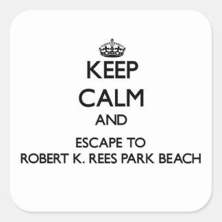 Keep calm and escape to Robert K. Rees Park Beach Square Sticker