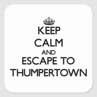 Keep calm and escape to Thumpertown Massachusetts Square Stickers