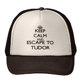Keep calm and escape to Tudor Massachusetts Trucker Hats