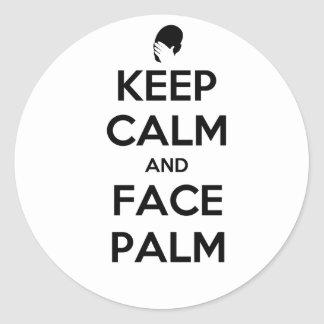 Keep Calm and Face Palm Round Stickers