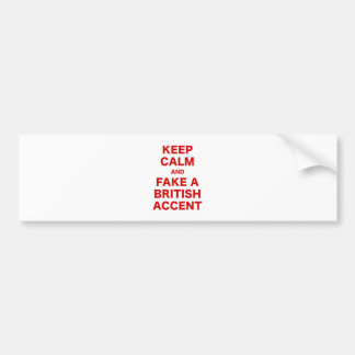 Keep Calm and Fake a British Accent Bumper Stickers