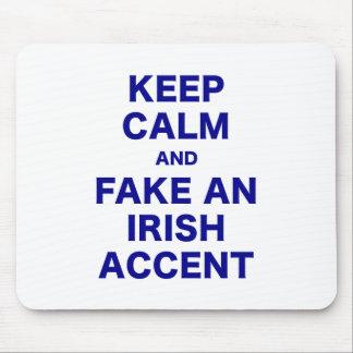 Keep Calm and Fake An Irish Accent Mouse Mat