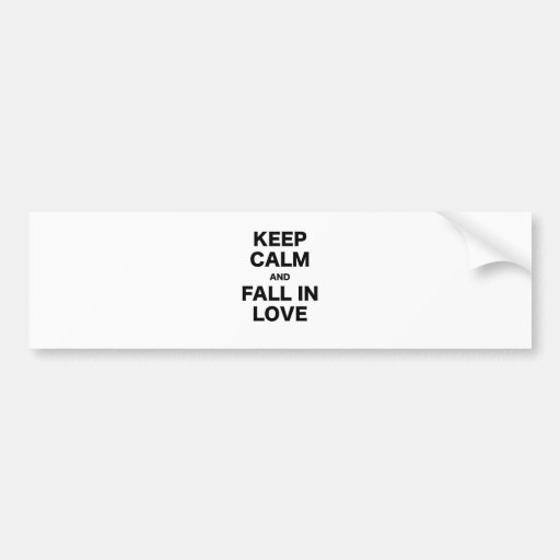 Keep Calm and Fall in Love Bumper Stickers