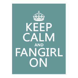 Keep Calm and Fangirl On (in all colors) Postcard
