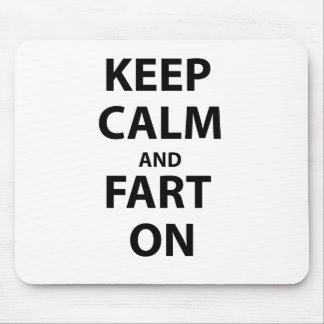 Keep Calm and Fart On Mouse Mat