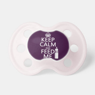Keep Calm and Feed Me (baby) (in any color) Baby Pacifier