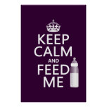 Keep Calm and Feed Me (baby) (in any colour) Poster
